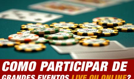 Afinal, como participar de grandes eventos? (live e online)