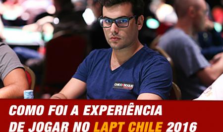 LAPT Chile 2016 – Um pouco sobre como foi a experiência